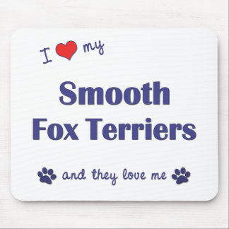 I Love My Smooth Fox Terriers (Multiple Dogs) Mouse Pad