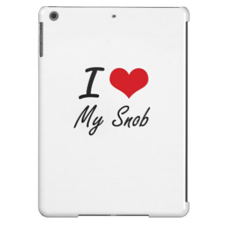 I love My Snob Cover For iPad Air
