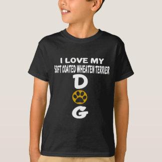 I Love My Soft Coated Wheaten Terrier Dog Designs T-Shirt
