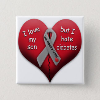 I love my son but I hate diabetes 15 Cm Square Badge