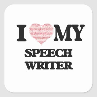 I love my Speech Writer (Heart Made from Words) Square Sticker