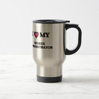 I love my Sports Administrator Travel Mug