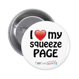 I Love My Squeeze Page 6 Cm Round Badge