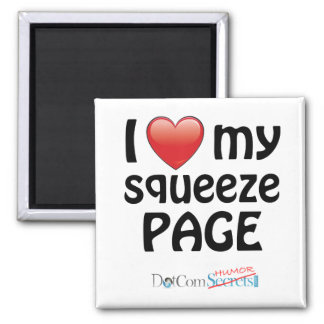 I Love My Squeeze Page Square Magnet