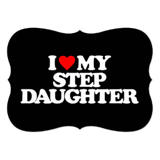 I LOVE MY STEP DAUGHTER PERSONALIZED ANNOUNCEMENT