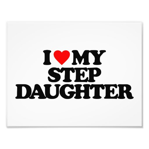 I LOVE MY STEP DAUGHTER ART PHOTO