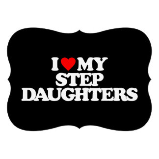 I LOVE MY STEP DAUGHTERS PERSONALIZED INVITATION