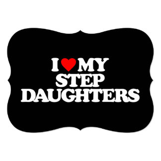 I LOVE MY STEP DAUGHTERS 13 CM X 18 CM INVITATION CARD