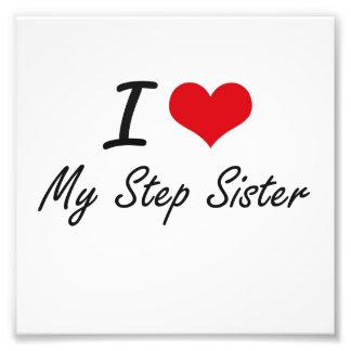 I love My Step-Sister Art Photo