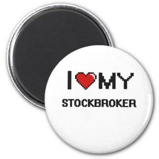 I love my Stockbroker 2 Inch Round Magnet