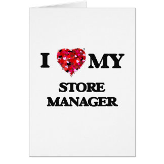 I love my Store Manager Greeting Card
