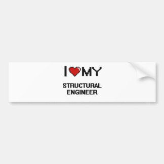 I love my Structural Engineer Bumper Sticker