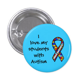 I love my students with Autism 3 Cm Round Badge