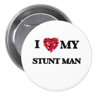 I love my Stunt Man 7.5 Cm Round Badge