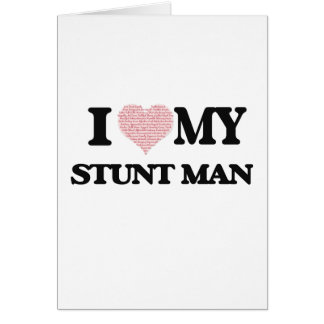 I love my Stunt Man (Heart Made from Words) Greeting Card