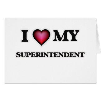 I love my Superintendent Card