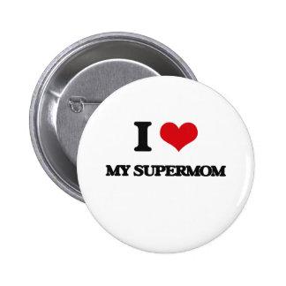 I love My Supermom 2 Inch Round Button
