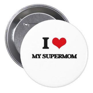 I love My Supermom 3 Inch Round Button