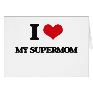 I love My Supermom Greeting Card