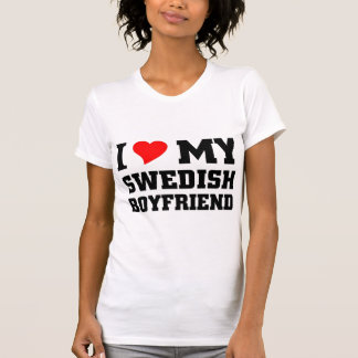 I love my swedish boyfriend T-Shirt