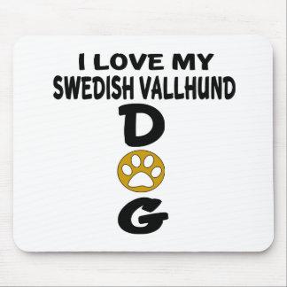 I Love My Swedish Vallhund Dog Designs Mouse Pad