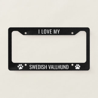 I Love My Swedish Vallhund Licence Plate Frame