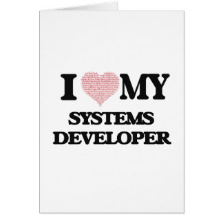 I love my Systems Developer (Heart Made from Words Greeting Card
