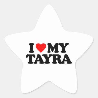 I LOVE MY TAYRA STAR STICKERS