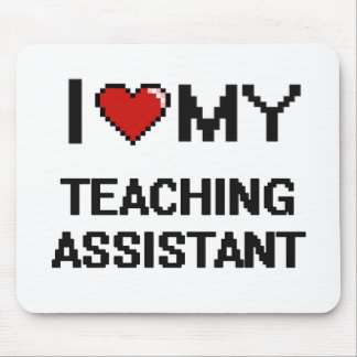 I love my Teaching Assistant Mouse Pad