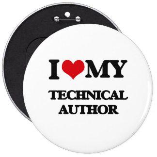 I love my Technical Author 6 Cm Round Badge