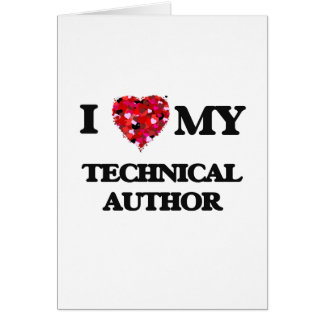 I love my Technical Author Greeting Card