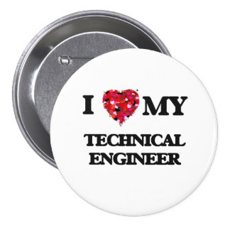 I love my Technical Engineer 7.5 Cm Round Badge