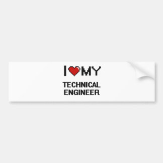 I love my Technical Engineer Bumper Sticker
