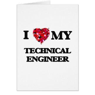 I love my Technical Engineer Greeting Card