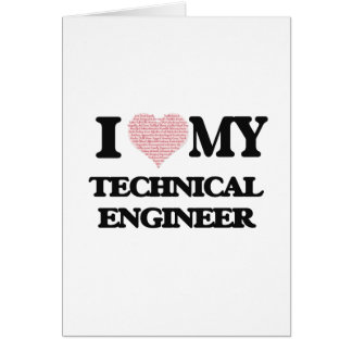 I love my Technical Engineer (Heart Made from Word Greeting Card