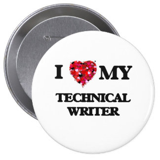 I love my Technical Writer 10 Cm Round Badge
