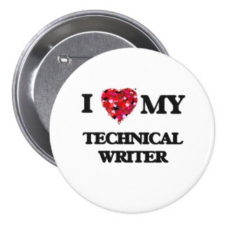 I love my Technical Writer 7.5 Cm Round Badge