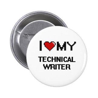 I love my Technical Writer 6 Cm Round Badge