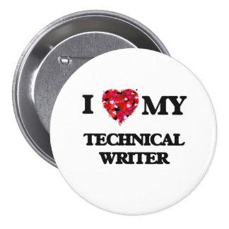 I love my Technical Writer 7.5 Cm Round Badge