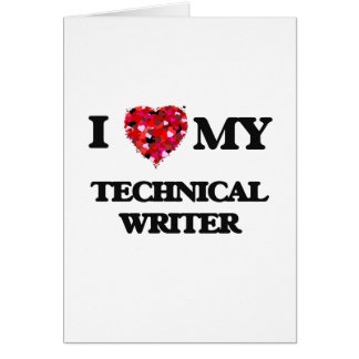 I love my Technical Writer Greeting Card