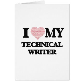 I love my Technical Writer (Heart Made from Words) Greeting Card