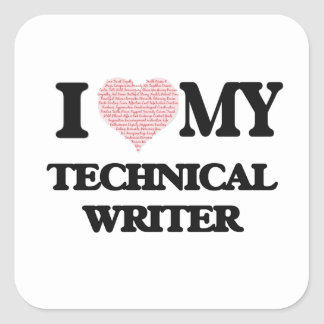 I love my Technical Writer (Heart Made from Words) Square Sticker