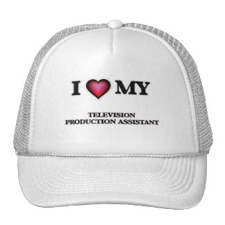 I love my Television Production Assistant Cap