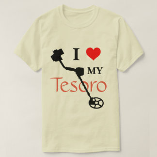 I Love My Tesoro metal detecting shirt