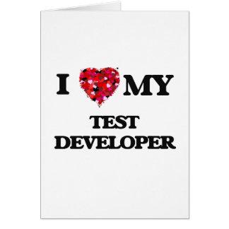 I love my Test Developer Greeting Card