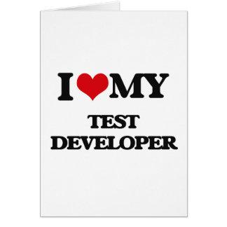 I love my Test Developer Greeting Cards