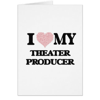 I love my Theater Producer (Heart Made from Words) Greeting Card