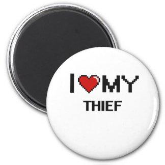 I love my Thief 2 Inch Round Magnet