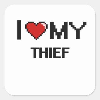 I love my Thief Square Sticker