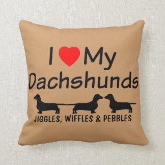 I Love My THREE Dachshunds Cushion